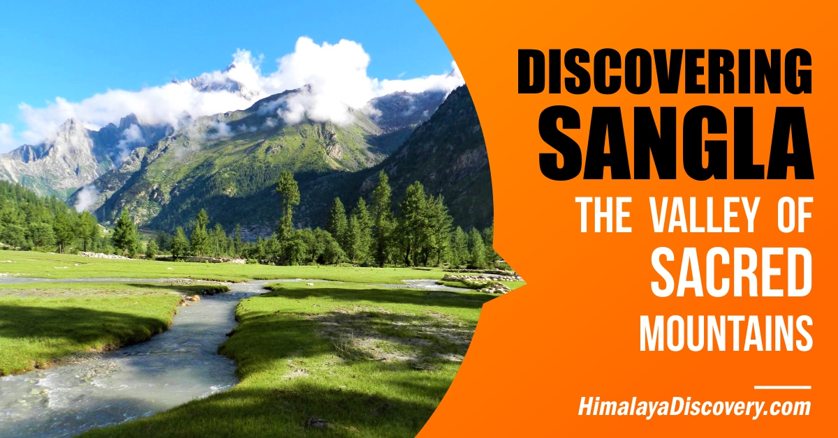 Discovering Sangla: The Valley of Sacred Mountains